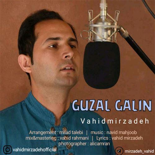 دانلود آهنگ ترکی وحید میرزاده به نام گوزل گلین