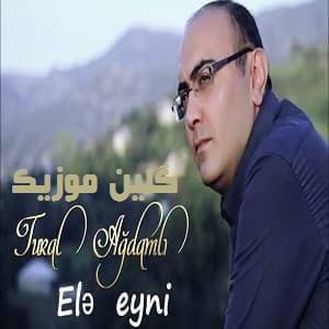 دانلود آهنگ ترکی تورال آغداملی به نام اله عینی