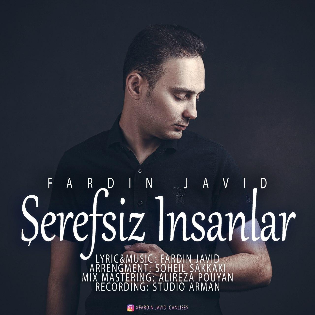 دانلود آهنگ ترکی فردین جاوید بنام شرفسیز انسانلار