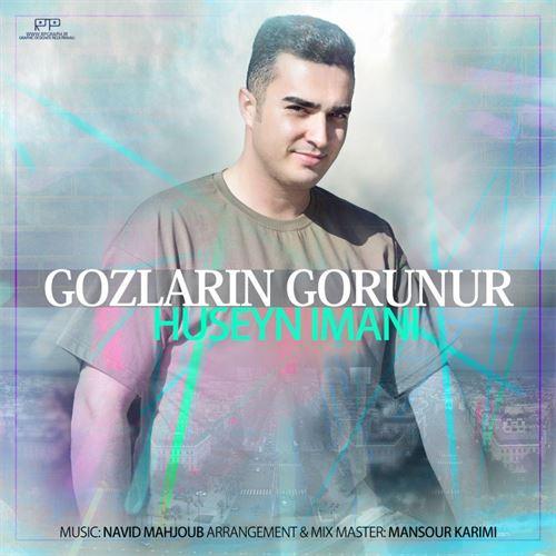 دانلود آهنگ ترکی حسین ایمانی بنام گوزلرین گورونور