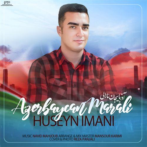 دانلود آهنگ ترکی حسین ایمانی بنام آذربایجان مارالی