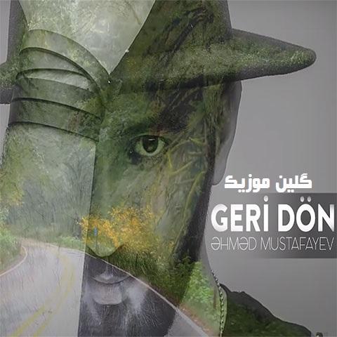 دانلود آهنگ ترکی احمد مصطفایف بنام گری دون