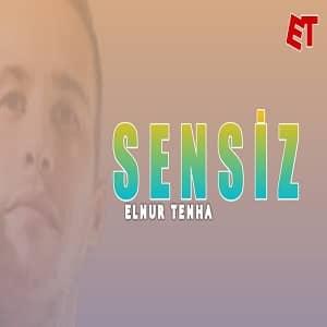 دانلود آهنگ ترکی النور تنها بنام من سنسیز