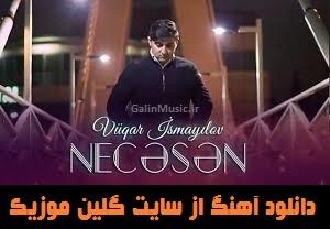 دانلود آهنگ ترکی وقار اسماعیل اف بنام نجسن