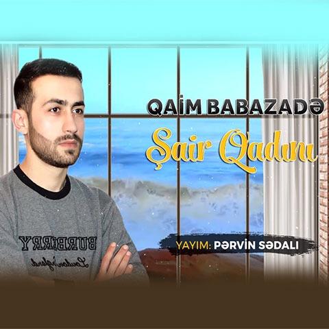 دانلود آهنگ ترکی قائم بابازاده بنام شاعر قادینی