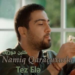 دانلود آهنگ ترکی نامیک قاراچوخورلو بنام تز اله